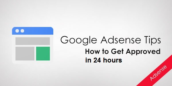 get adsense approved 24 hrs