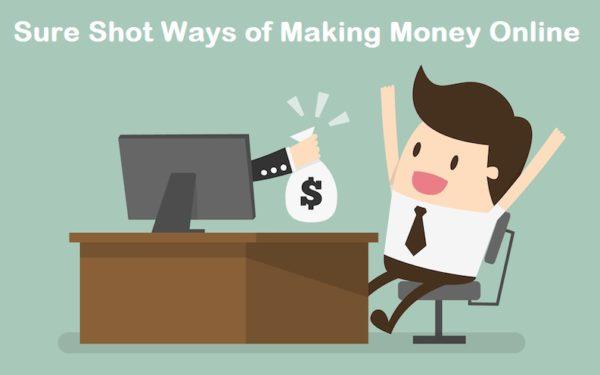 sure shot ways of making money online